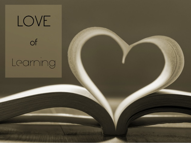 love is learning Many parents and educators are committed to developing lifelong learners, but what does this meanhow do you know if your child or student is on that track and how we can cultivate a love.